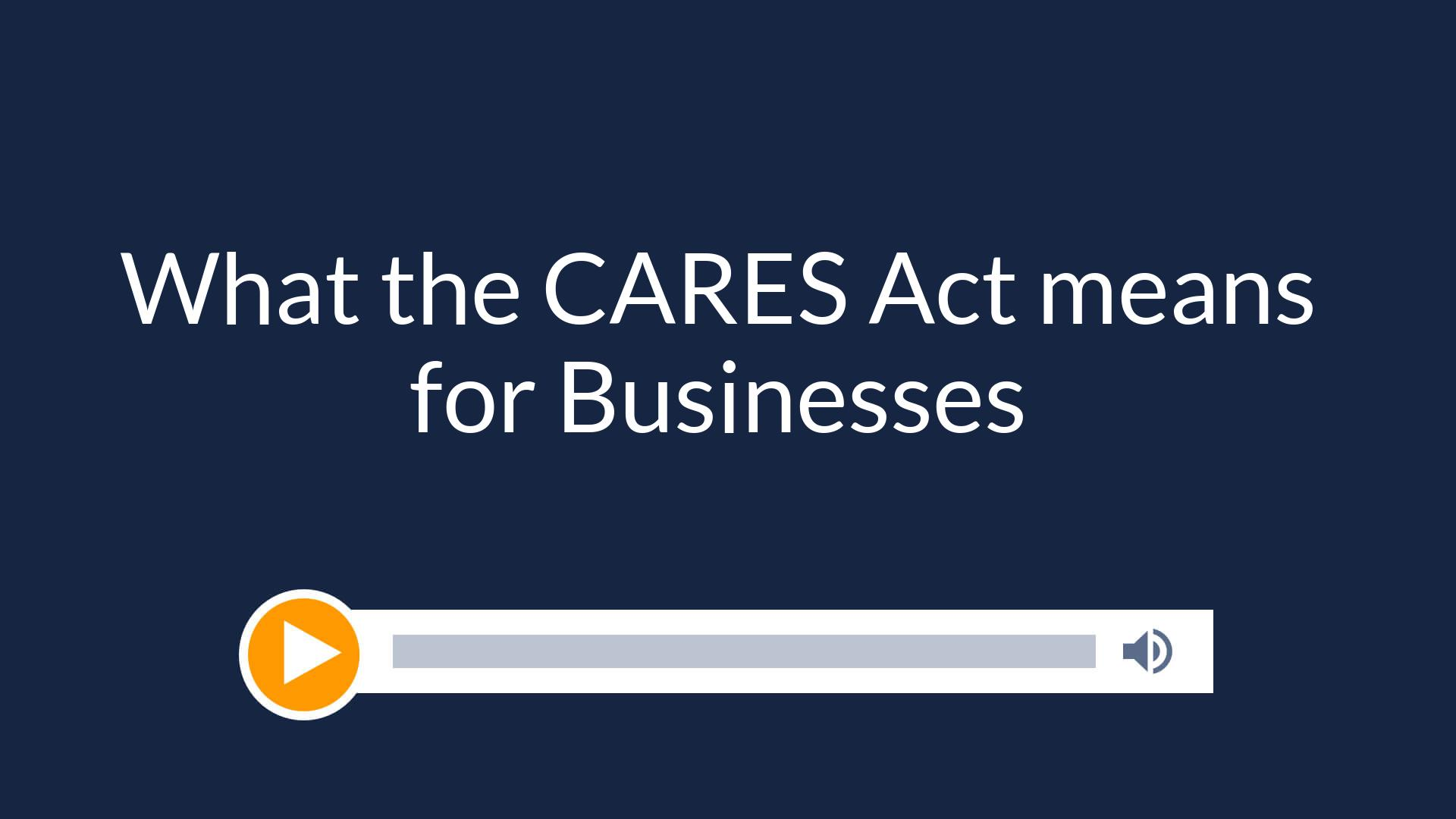 What the CARES Act means for Businesses