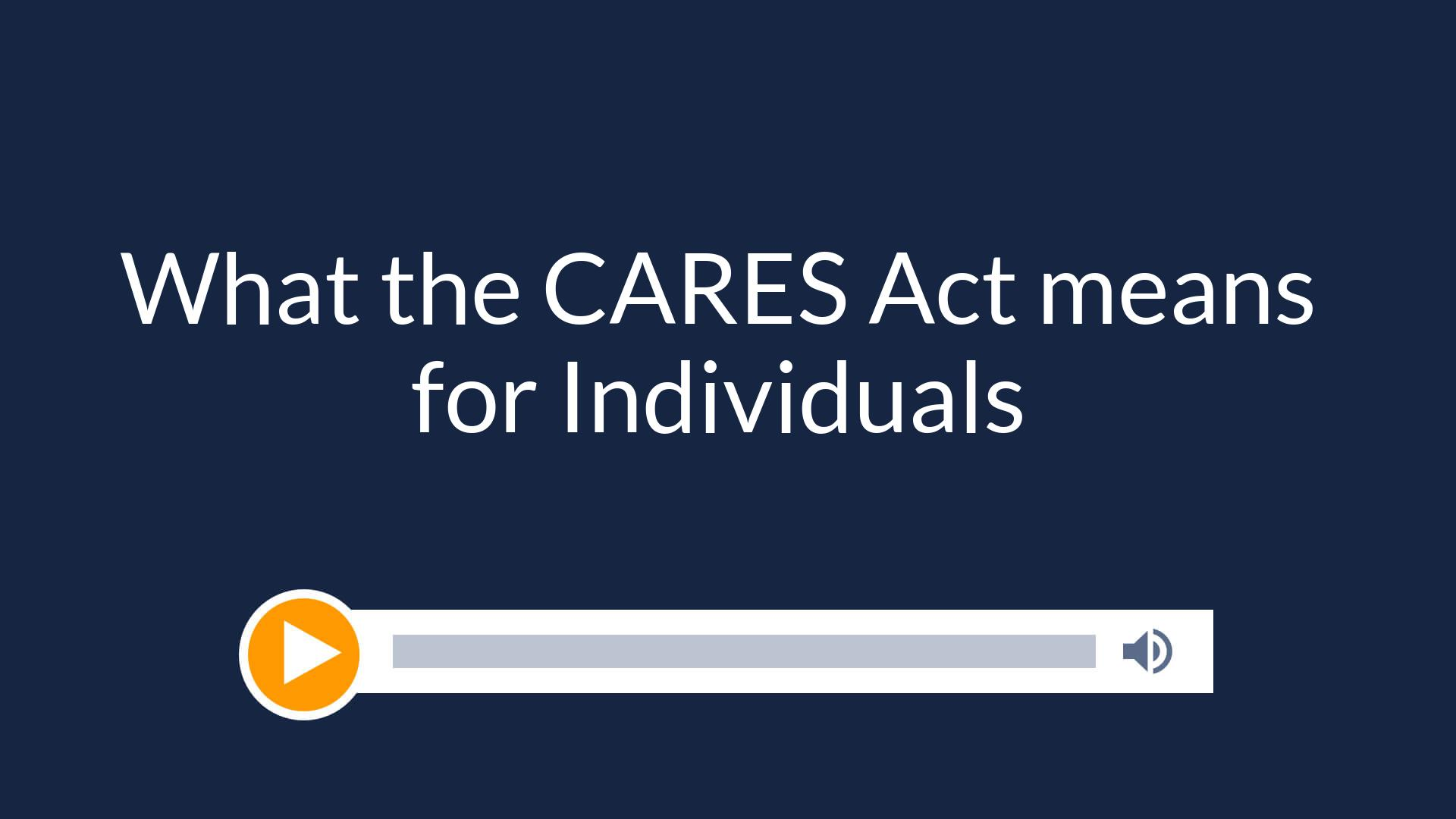 What the CARES Act means for Individuals