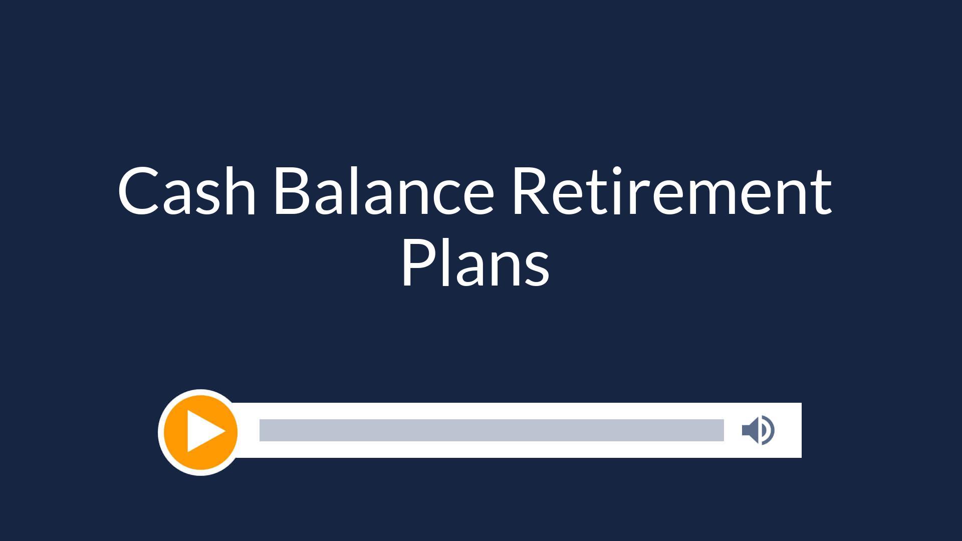 Cash Balance Retirement Plans