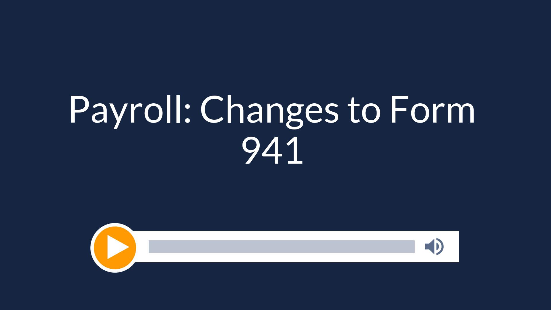 Payroll: Changes to Form 941