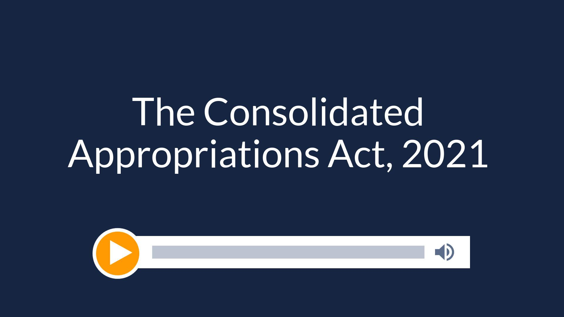 The Consolidated Appropriations Act, 2021