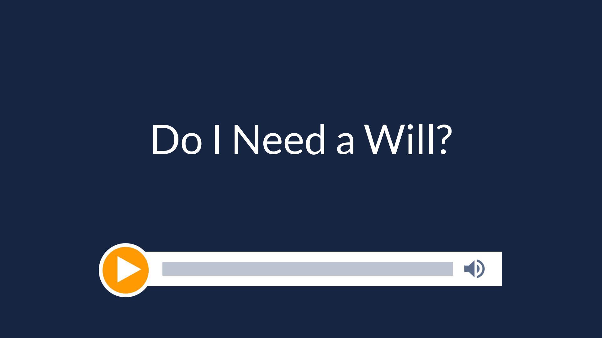 Do I Need a Will?