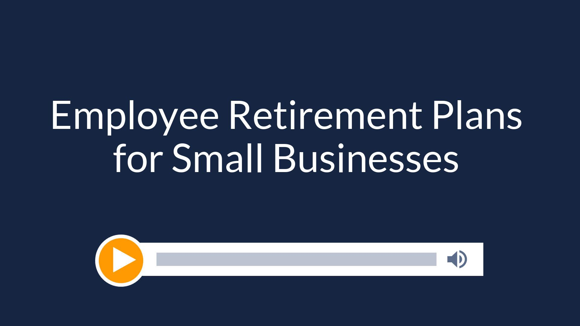 Employee Retirement Plans for Small Businesses