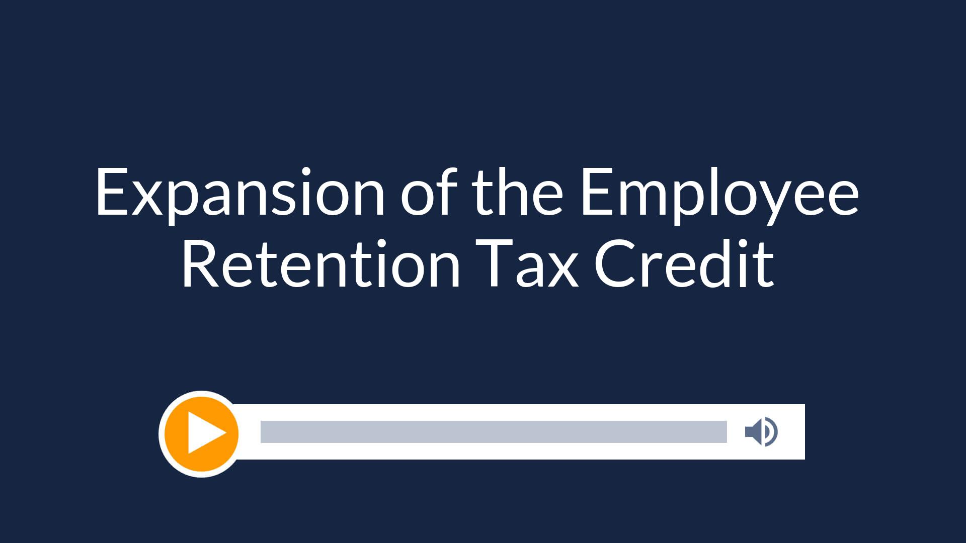 Expansion of the Employee Retention Tax Credit