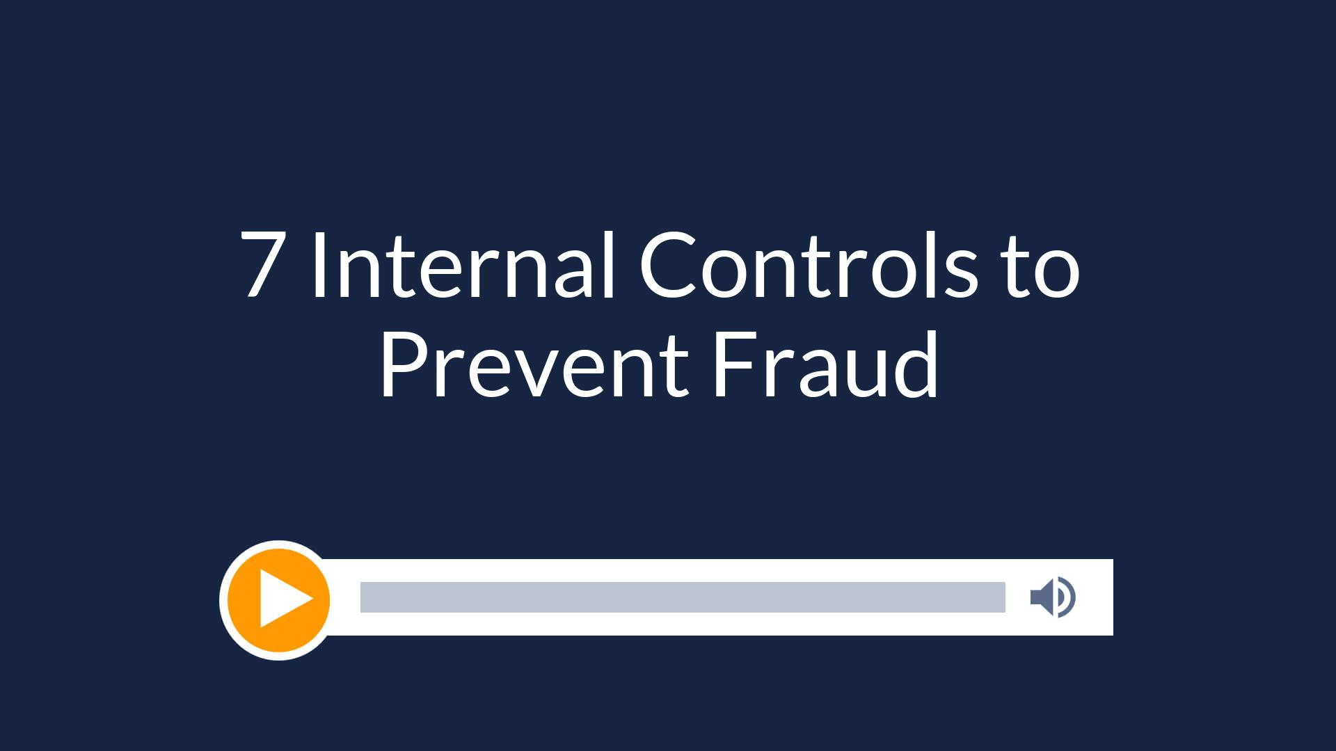 Top 7 Internal Controls to Prevent Fraud