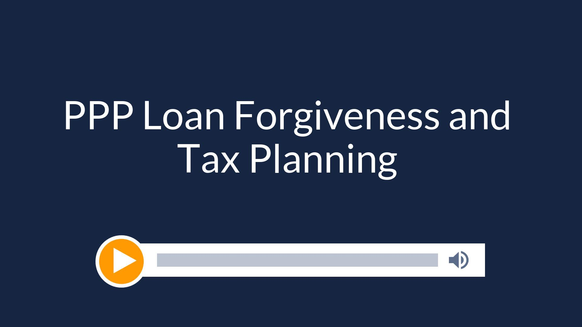 PPP Loan Forgiveness and Tax Planning