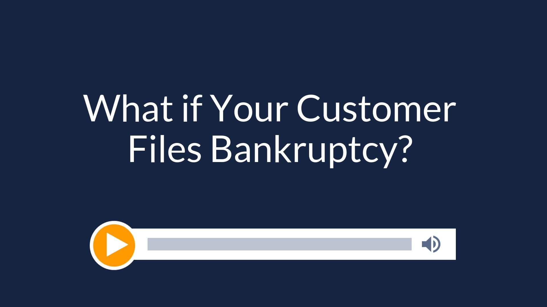 What if Your Customer Files Bankruptcy?