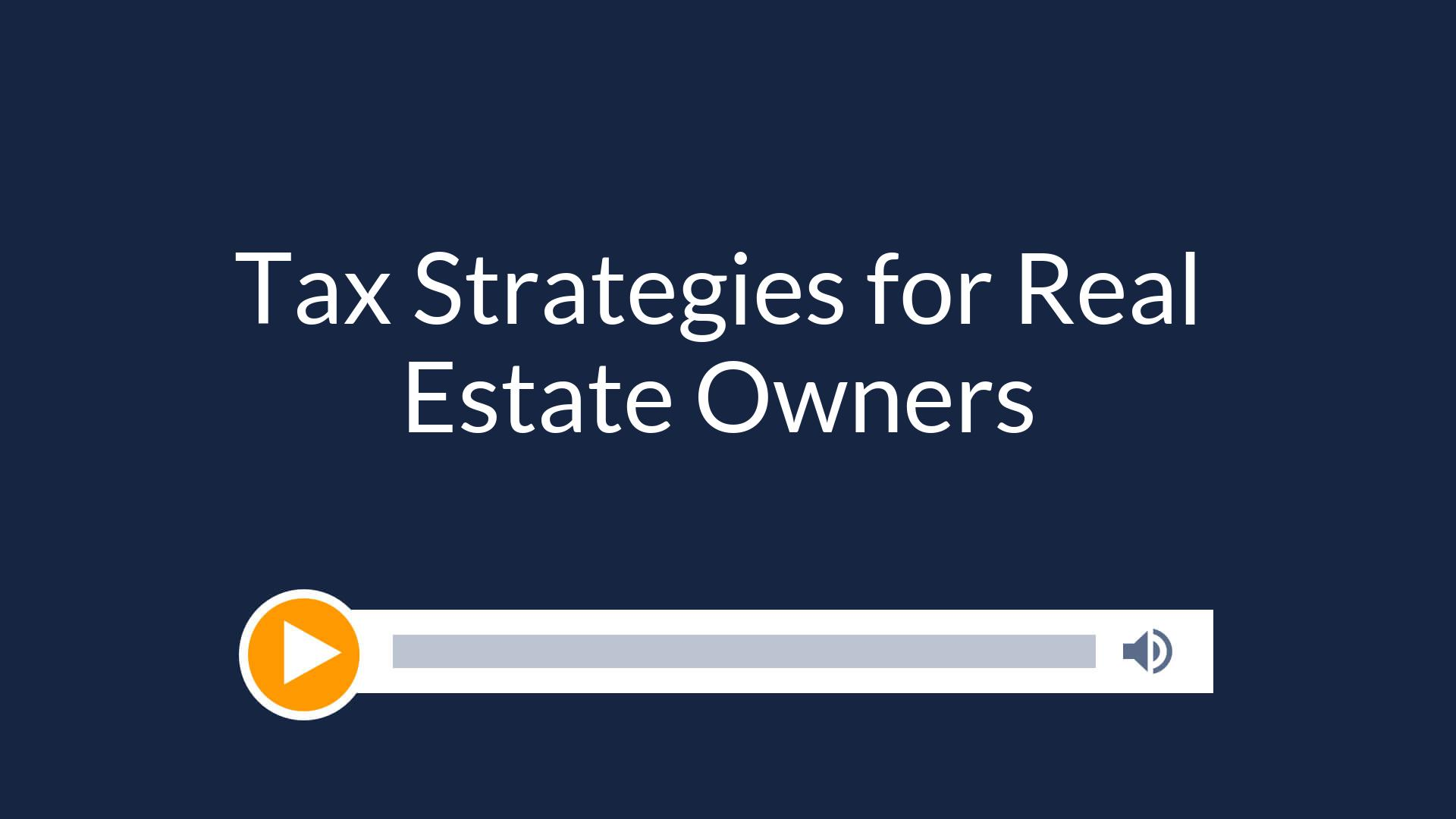 Tax Strategies for Real Estate Owners