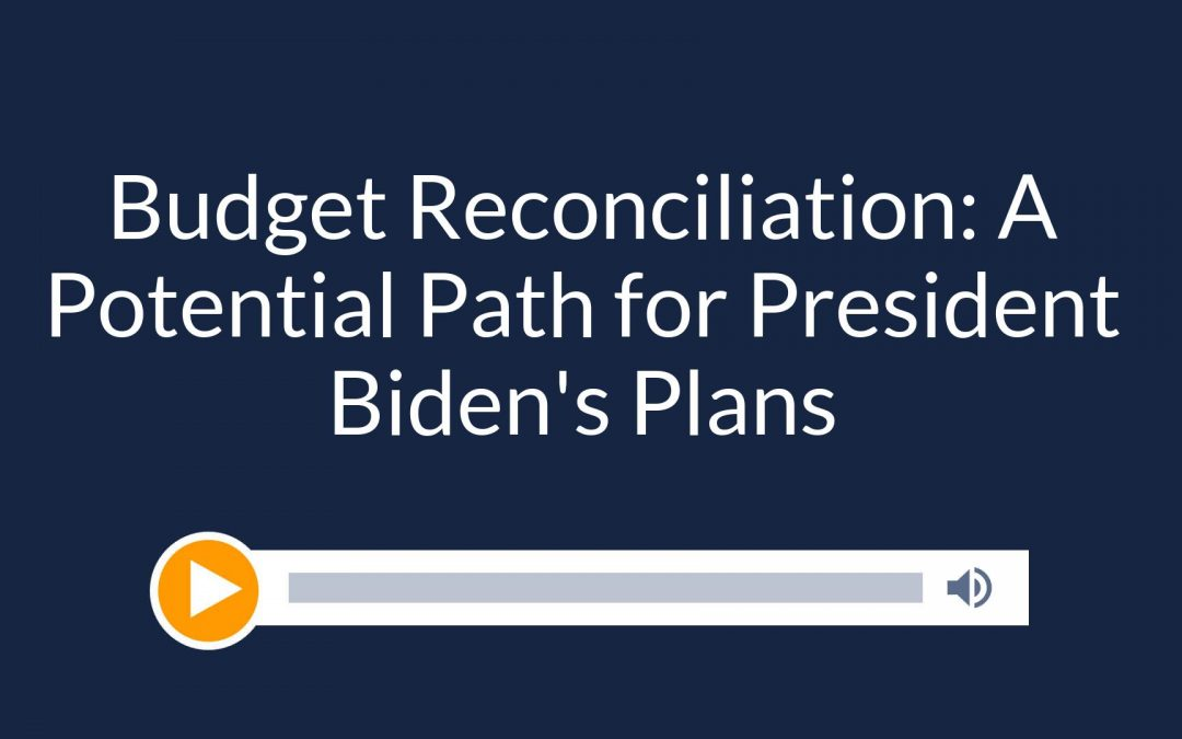Budget Reconciliation – A Potential Path for President Biden's Plans