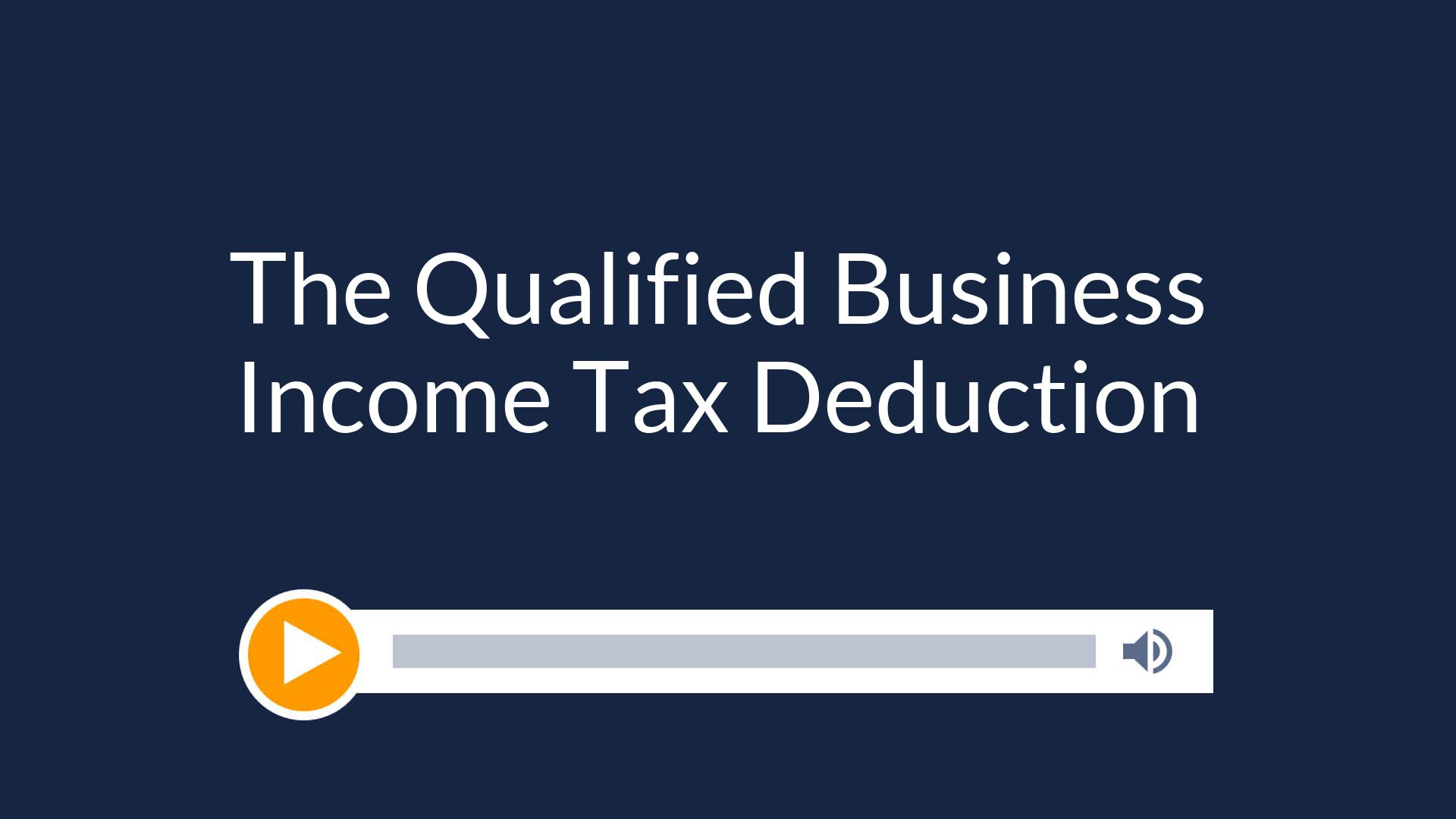 The Qualified Business Income Tax Deduction