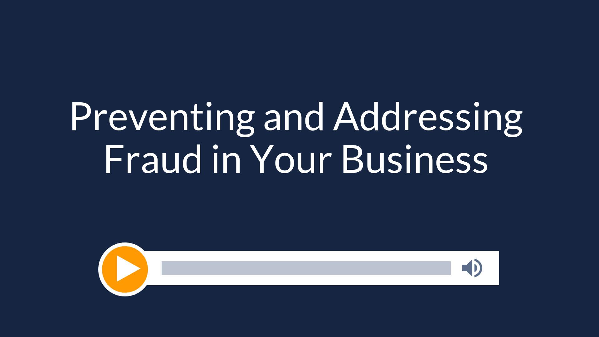 Preventing and Addressing Fraud in Your Business