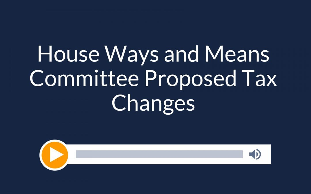 House Ways and Means Committee Proposed Tax Changes
